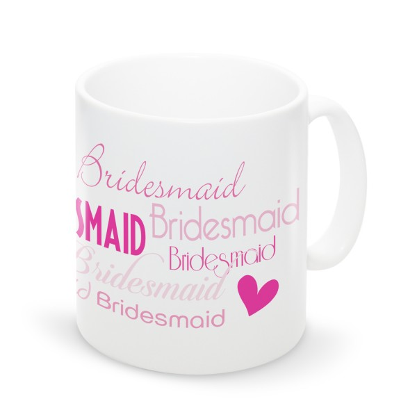 "Tasse ""Bridesmaid Text"""